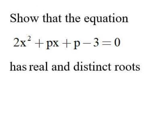 Additional Math – Quadratic Equation – Show the Equation has Real and Equal Roots.
