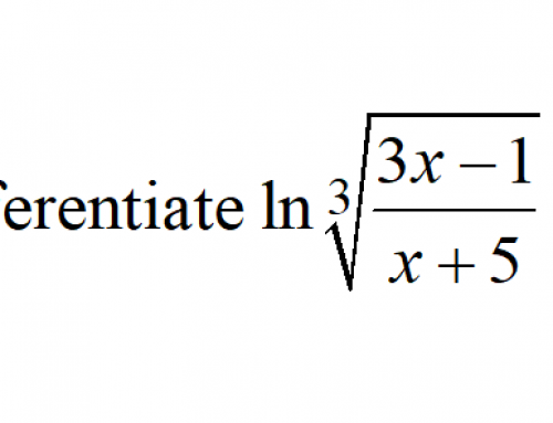 Additional Math – Differentiate – Natural Log (ln) and Cube Root