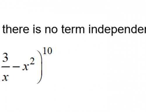 Additional Math – Binomial Theorem – No term independent of x