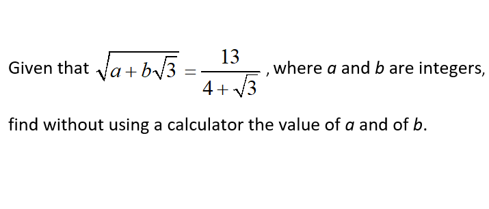 Additional Math - Surds - Find the unknown integer a and b .Tuition Additional Math, Combine Science Physics Chemistry Elementary Math Admiralty, Yew Tee, Choa Chu Kang Woodlands and johor Bahru.