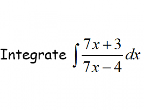 Additional Math – Integration – Algebraic Fractions and Ln