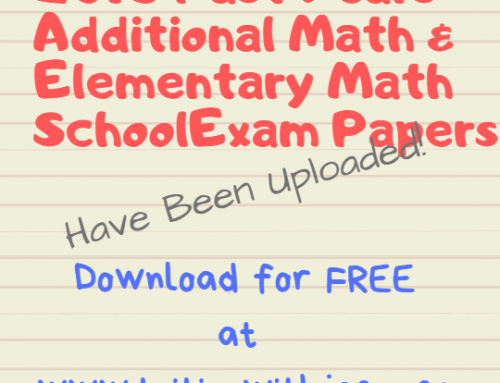 2018 Past Year School Exam Papers – Additional Math & Elementary Math. Free Download!