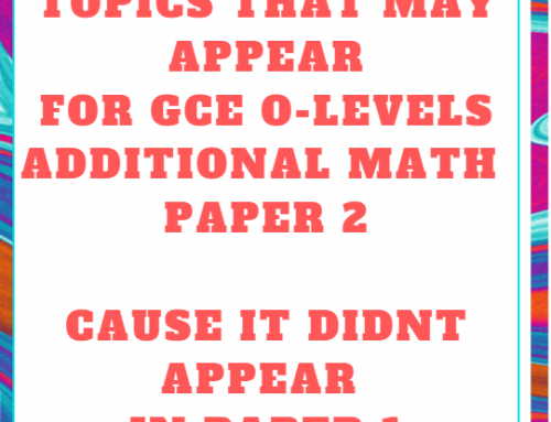 Questions that may appear in GCE O-Level Additional Math 2019- Paper 2 this Tuesday.